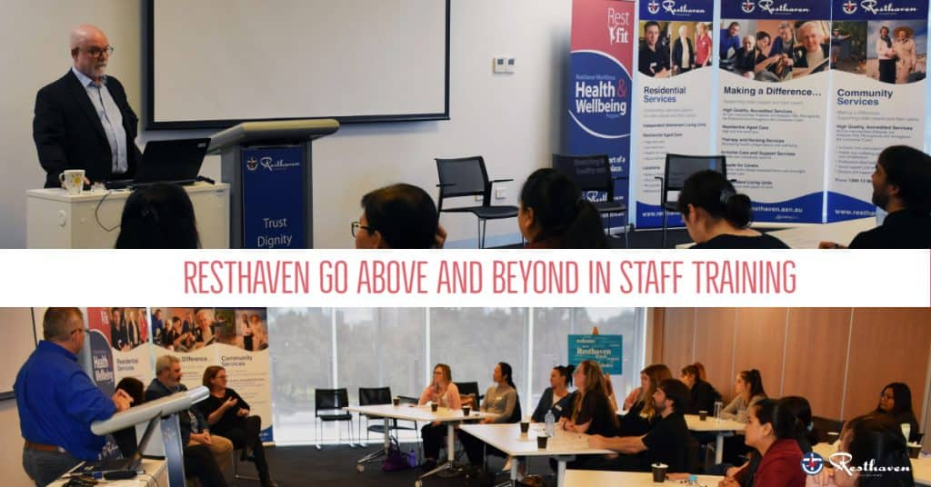 Resthaven go above and beyond in staff training