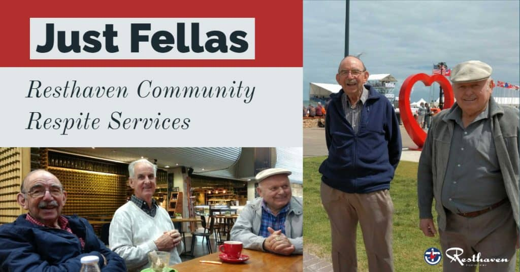 'Just Fellas' group – Resthaven Community Respite Services