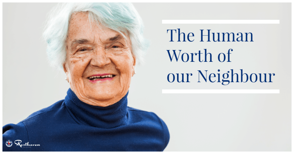 The Human Worth of our Neighbour