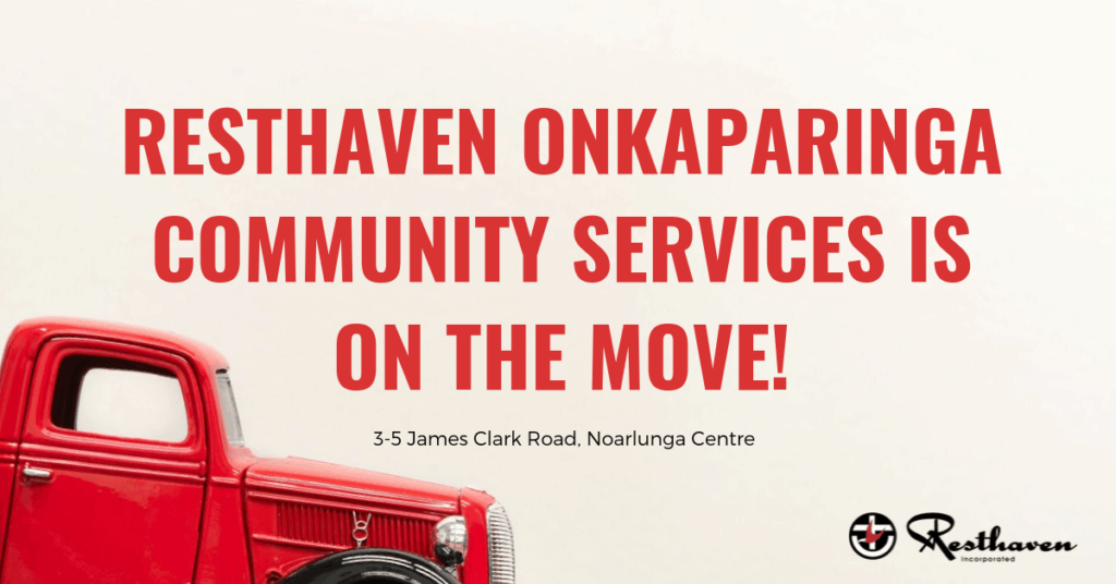 Resthaven Onkaparinga Community Services is on the move!