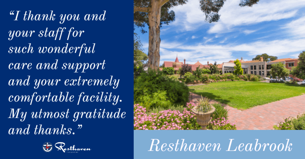 Resthaven staff 'so caring, considerate and responsive.'